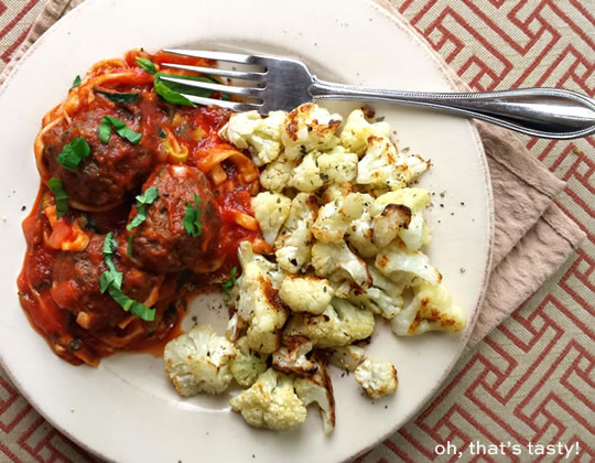 paleo meatballs, marinara, roasted cauliflower