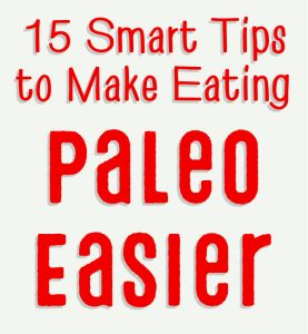 tips: make eating Paleo easier